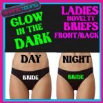 LADIES KNICKERS BRIEFS PERSONALISED BRIDE HEN PARTY NIGHT GLOW IN THE DARK